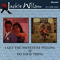 I Got the Sweetest Feeling / Do Your Thing by Jackie Wilson
