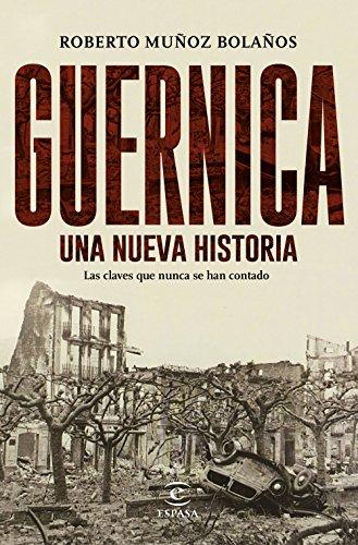 Guernica, una nueva historia: Las claves que nunca se han contado eBook: Muñoz Bolaños, Roberto: Amazon.es: Tienda Kindle