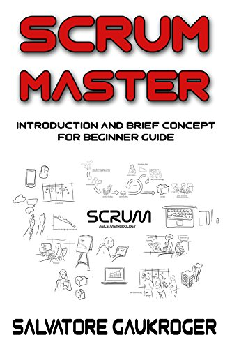 Scrum Master: Introduction and brief concept for beginner guide (project management, agile methodology) (Technology Easy Series Book 1) (English Edition)