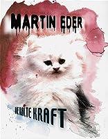Martin Eder: Die Kalte Kraft
