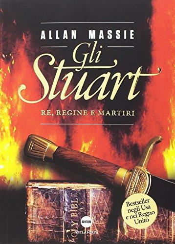 Gli Stuart: Re, regine e martiri