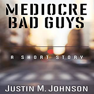 Mediocre Bad Guys: A Short Story cover art