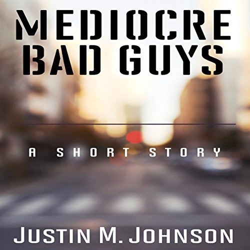 Mediocre Bad Guys: A Short Story audiobook cover art