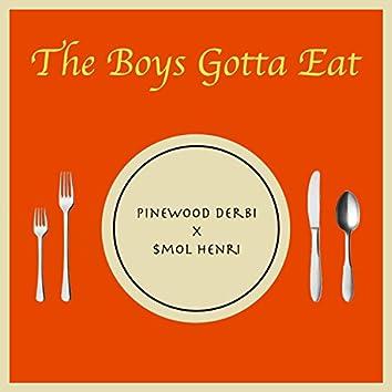 The Boys Gotta Eat
