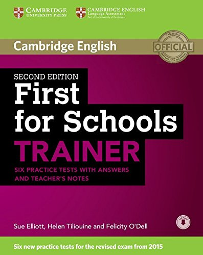 First for Schools Trainer. Second Edition. Practice Tests with Answers and Teacher's Notes with Audio.