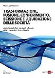 Trasformazione, fusione, conferimento, scissione e liquidazione delle società...