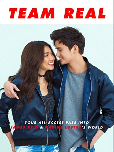 Team Real: Your All-Access Pass into James Reid & Nadine Lustre's World