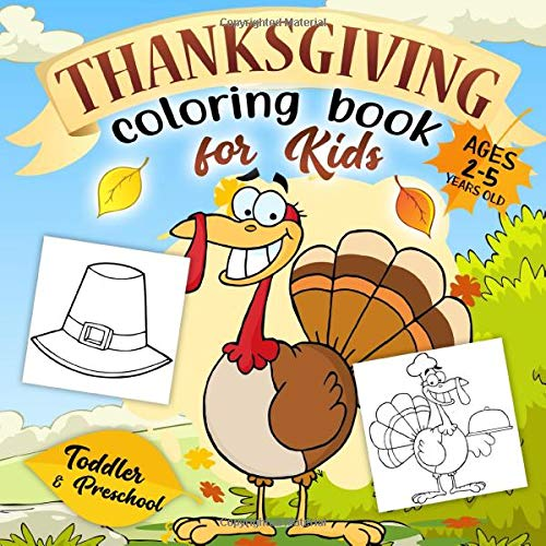 Thanksgiving Coloring Book for Kids Ages 2-5: A Collection of Fun and Easy Happy Thanksgiving Day Coloring Pages for Kids, Toddlers and Preschool