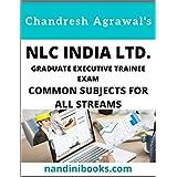 NLC INDIA LTD GRADUATE EXECUTIVE TRAINEE EXAM: Common Subjects For All Streams (English Edition)