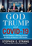 God, Trump, and COVID-19: How the Pandemic Is Affecting Christians, the World, and America's 2020 Election