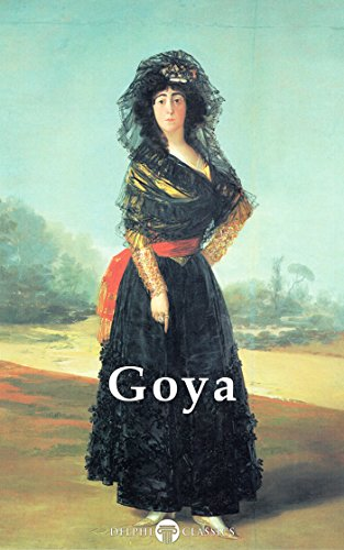 Delphi Complete Paintings of Francisco de Goya (Illustrated) (Delphi Masters of Art Book 23) (English Edition)