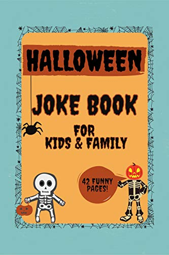 Halloween Joke Book For Kids & Family: Over 40 Funny Jokes Riddlers Guessing Game Scary Laugh Spooky and Silly | Perfect Fun Activity for Little Boys and Girls | Colorful Interior! (English Edition)