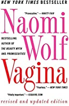 [Vagina: Revised and Updated] [By: Wolf, Naomi] [December, 2013]