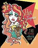 Hot Tropics Tiki Pinups Coloring Book...