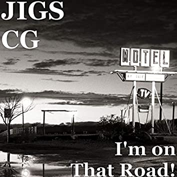 I'm on That Road!