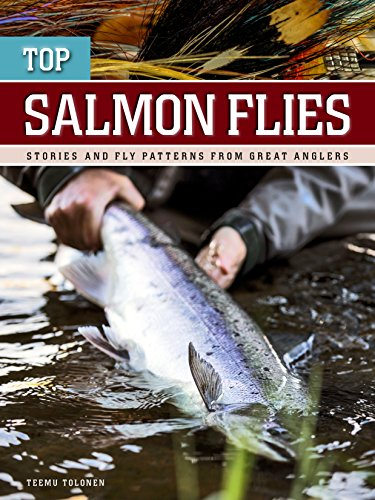 Top Salmon Flies: stories and fly patterns from great anglers (English Edition)