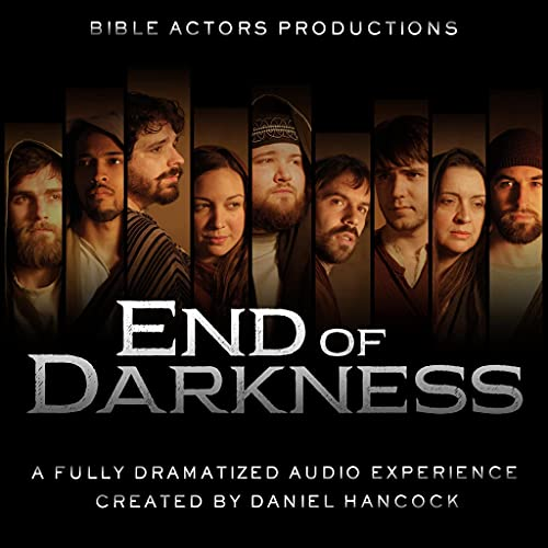 End of Darkness Audiobook By Daniel Hancock cover art
