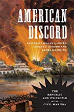 American Discord: The Republic and Its People in the Civil War Era (Conflicting Worlds: New Dimensions of the American Civ...