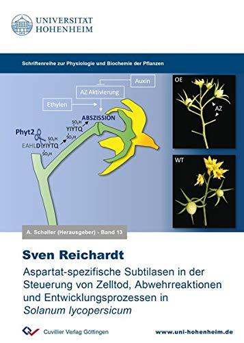 Aspartat-spezifische Subtilasen in der Steuerung von Zelltod, Abwehrreaktionen und Entwicklungsprozessen in Solanum lycopersicum (Physiologie und Biotechnologie der Pflanzen)