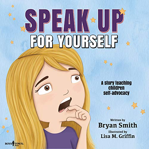 Compare Textbook Prices for Speak Up for Yourself A Story Teaching Children Self-Advocacy  ISBN 9781944882747 by Bryan Smith,Lisa M. Griffin,Lisa M. Griffin