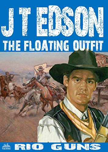 The Floating Outfit 44: Rio Guns (A Floating Outfit Western) (English Edition)