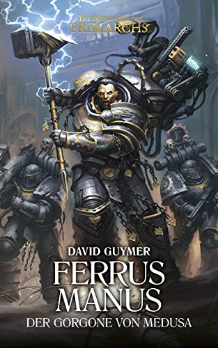 Ferrus Manus: The Gorgon of Medusa (Primarchs 7)