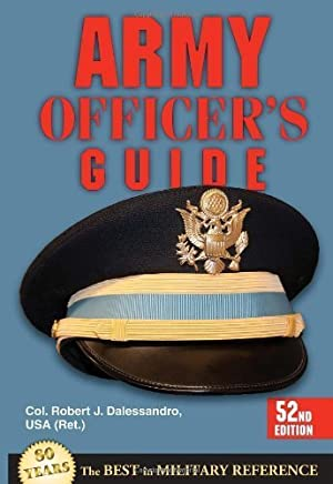 Army Officers Guide: 52nd Edition 52nd edition by Dalessandro, Robert J. (2013) Paperback