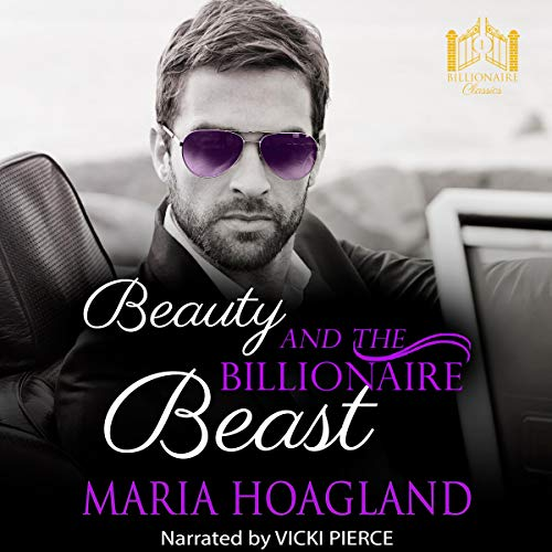 Beauty and the Billionaire Beast: A Vintage Romance Audiobook By Maria Hoagland cover art