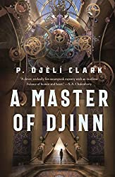 A MASTER OF DJINN, P. Djeli Clark