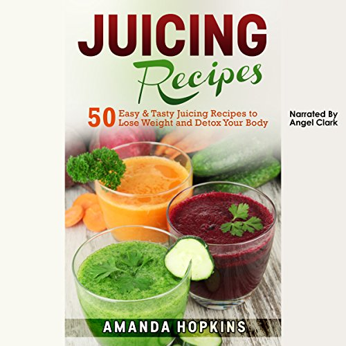 Juicing Recipes audiobook cover art