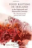 Food Rioting in Ireland in the Eighteenth and Nineteenth Centuries: The 'Moral Economy' and the Irish Crowd