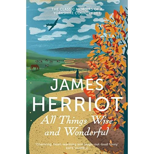 All Things Wise and Wonderful: The Classic Memoirs of a Yorkshire Country Vet (English Edition)