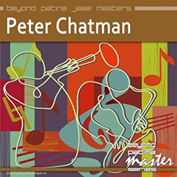 Beyond Patina Jazz Masters: Peter Chatman