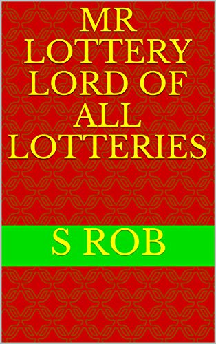 Mr Lottery Lord of all Lotteries (English Edition)