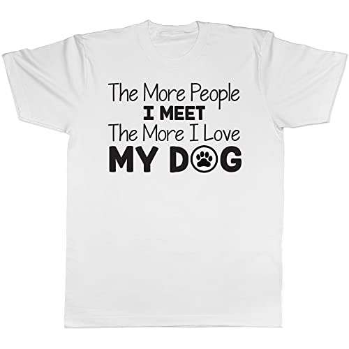 73e9c0bed2 The More People I Meet The More I Love My Dog Mens Short Sleeve T-