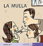 La muela (Leemos: m, y), Vol. 2 (Mis Primeros Calcetines)
