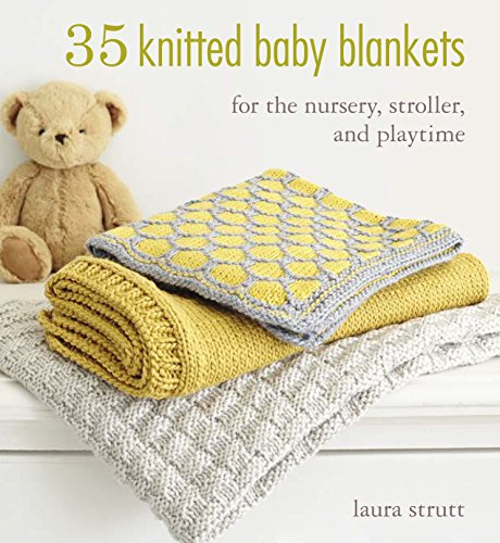 35 Knitted Baby Blankets: For the nursery, stroller, and playtime