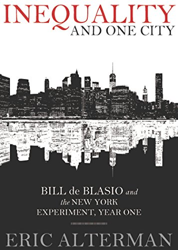 Inequality and One City: Bill de Blasio and the New York Experiment, Year One (English Edition)