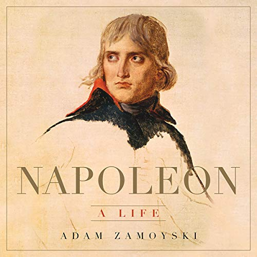 Napoleon     A Life              By:                                                                                                                                 Adam Zamoyski                               Narrated by:                                                                                                                                 Leighton Pugh                      Length: 27 hrs and 10 mins     39 ratings     Overall 4.4