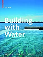 Building with Water by Zoe Ryan(2010-07-18)