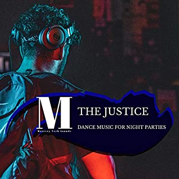 The Justice - Dance Music For Night Parties