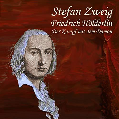 Friedrich Hölderlin - Der Kampf mit dem Dämon Titelbild