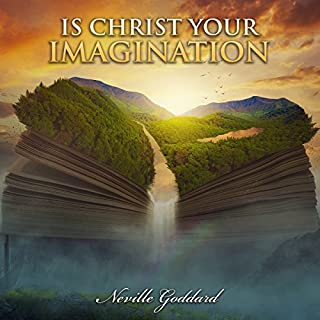 Is Christ Your Imagination                   By:                                                                                                                                 Neville Goddard                               Narrated by:                                                                                                                                 Clay Lomakayu                      Length: 28 mins     Not rated yet     Overall 0.0