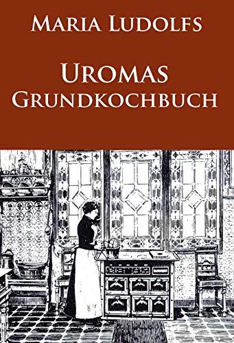 Uromas Grundkochbuch