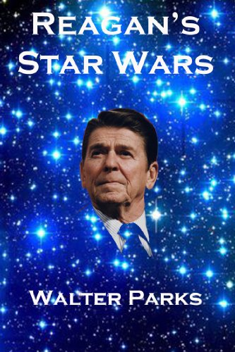 Book: Reagan's Star Wars by Walter Parks