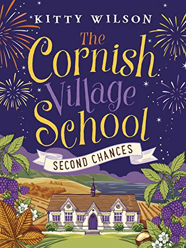 The Cornish Village School - Second Chances (Cornish Village School series Book 2) by [Kitty Wilson]