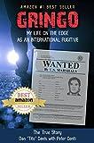 Gringo: My Life on the Edge as an International Fugitive