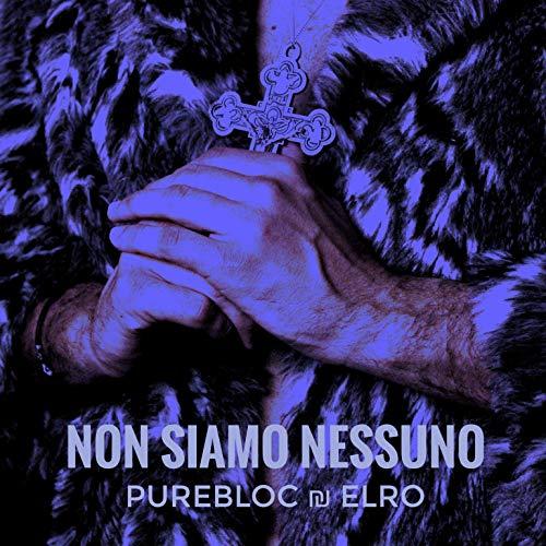 Non Siamo Nessuno (feat. Elro) [Explicit]