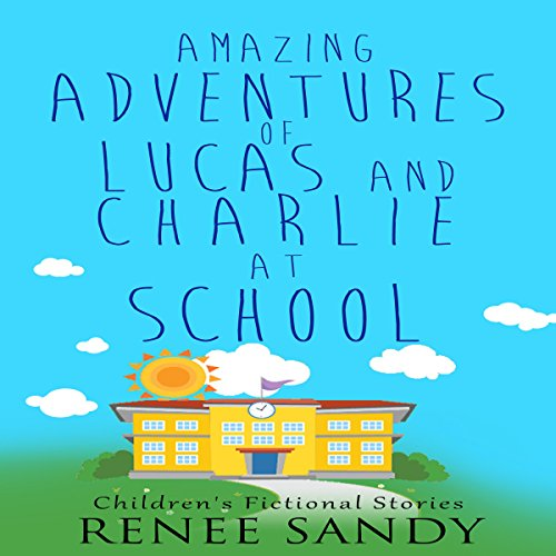 Amazing Adventures of Lucas and Charlie at School audiobook cover art