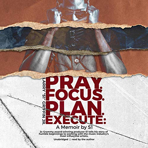 "Pray. Focus. Plan. Execute. Audiobook By Larry ""S1"" Griffin cover art"